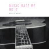 Music Made Me Do It van Marilyn Monroe