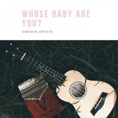Whose Baby Are You? by Ella Fitzgerald