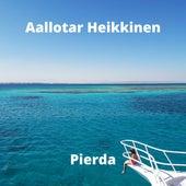 Pierda by Aallotar Heikkinen