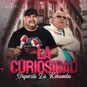 La Curiosidad by Orquesta La Kshamba