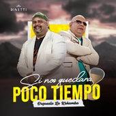 Si Nos Quedara Poco Tiempo by Orquesta La Kshamba