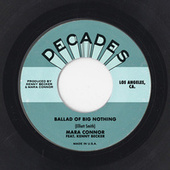 Ballad of Big Nothing (feat. Kenny Becker) by Mara Connor