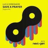 Save A Prayer (Original Mix) von Luca Debonaire
