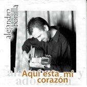 Aqui Esta Mi Corazon von Alejandro Bonilla