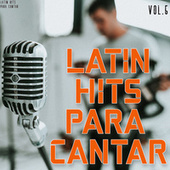 Latin Hits Para Cantar Vol. 5 by Various Artists