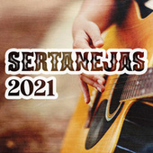 Sertanejas 2021 by Various Artists