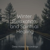 Winter Relaxation and Spiritual Healing de Massage Therapy Music