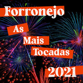 Forronejo 2021 As Mais Tocadas de Various Artists