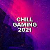 Chill Gaming 2021 de Various Artists