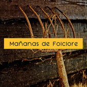 Mañanas de Folclore by Various Artists