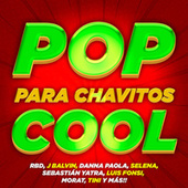 Pop Para Chavitos Cool by Various Artists