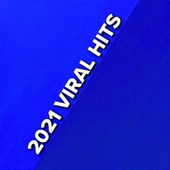 2021 Viral Hits by Various Artists