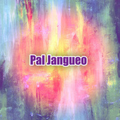 Pal Jangueo by Various Artists