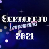 Sertanejo 2021 Lançamentos by Various Artists