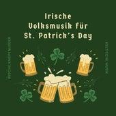 Irische Volksmusik für St. Patrick's Day - Irische Kneipenlieder, Keltische Musik von Patrick von Irland
