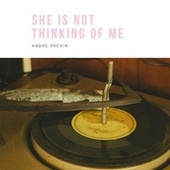 She Is Not Thinking of Me de André Previn