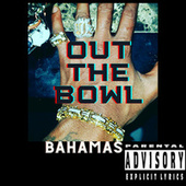 Out the Bowl by Bahamas