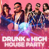 Drunk n High House Party von Various Artists