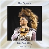 Era Bom (All Tracks Remastered, Ep) von Elza Soares