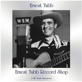 Ernest Tubb Record Shop (All Tracks Remastered) de Ernest Tubb
