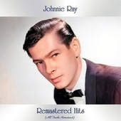 Remastered Hits (All Tracks Remastered) de Johnnie Ray
