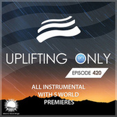 Uplifting Only Episode 420 [All Instrumental] (Feb 2021) [FULL] von Ori Uplift