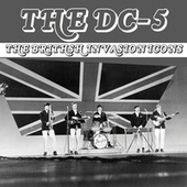 British Invasion Icons (The DC-5) by The Dave Clark Five