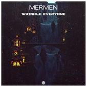 Wrinkle Everyone by The Mermen