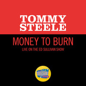 Money To Burn (Live On The Ed Sullivan Show, June 6, 1965) by Tommy Steele
