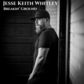 Breakin' ground by Jesse Keith Whitley