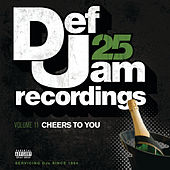 Def Jam 25, Vol. 11 - Cheers To You (Explicit Version) de Various Artists