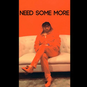 Need Some More by Giovanni Morant