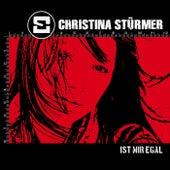 Ist mir egal von Christina Stürmer