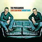Love Can Move Mountains by The Proclaimers