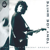 The Path Of A Decent Groove von Tony Joe White