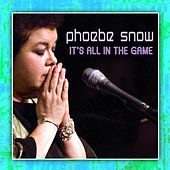 It's All In The Game di Phoebe Snow