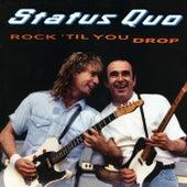 Rock 'til You Drop de Status Quo
