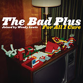 For All I Care de The Bad Plus