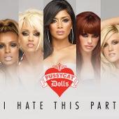 I Hate This Part von Pussycat Dolls