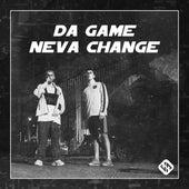 Da Game Neva Change by J Walk