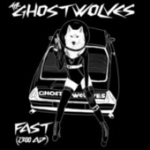Fast (2300 A.D.) de The Ghost Wolves