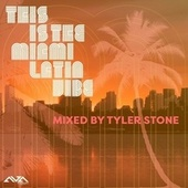 This Is the Miami Latin Vibe Mixed by Tyler Stone (DJ Mix) de Varios Artistas