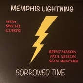 Borrowed Time by Memphis Lightning