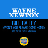 Bill Bailey (Won't You Please Come Home) (Live On The Ed Sullivan Show, May 30, 1965) by Wayne Newton