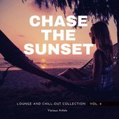 Chase The Sunset (Lounge And Chill Out Collection), Vol. 4 fra Various Artists