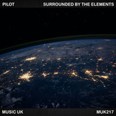 Surrounded By The Elements by Pilot