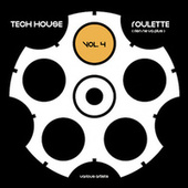 Tech House Roulette (Rien ne va plus), Vol. 4 de Various Artists