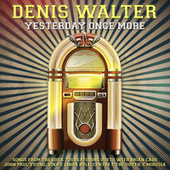 Yesterday Once More de Denis Walter