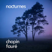 Chopin, Fauré: Nocturnes by Frédéric Chopin