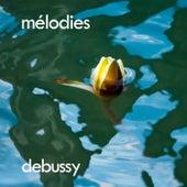 Debussy: Mélodies de Claude Debussy